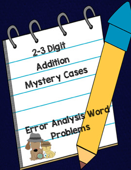 2-3 Digit Addition Mystery Word Problems-Error Analysis