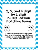 2, 3, and 4 digit by 1 digit Multiplication Matching Game