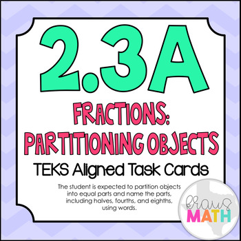 2.3A: Fractions: Partitioning Objects TEKS Aligned Task Ca