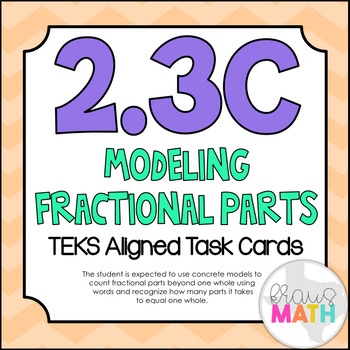 2.3C: Modeling Fractional Parts TEKS Aligned Task Cards! (2.G.3)