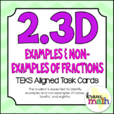 2.3D: Examples & Non-Examples of Fractions TEKS Aligned Task Cards! (2.G.3)