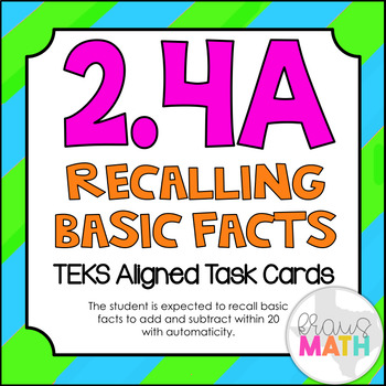 2.4A: Recalling Basic Facts TEKS Aligned Task Cards (2.OA.2)