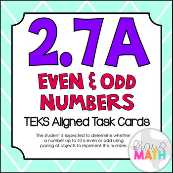 2.7A: Even & Odd Numbers TEKS Aligned Task Cards (2.OA.3)