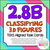 2.8B: Classifying 3D Solids TEKS Aligned Task Cards (GRADE 2)