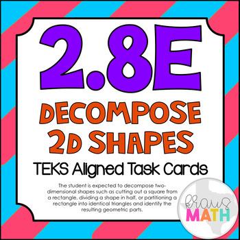 2.8E: Decompose 2D Shapes TEKS Aligned Task Cards (GRADE 2)