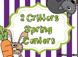 2 Critters - Spring Centers