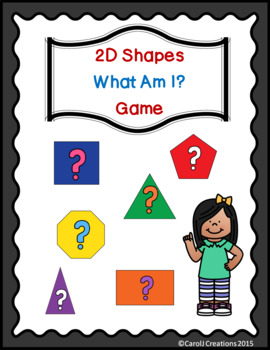 2-D Shapes What Am I Game