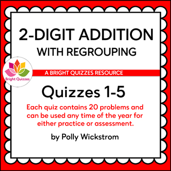2-DIGIT ADDITION WITH REGROUPING | QUIZZES 1-5