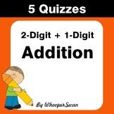 2-Digit + 1-Digit Addition Quiz - Test - Assessment - Worksheet