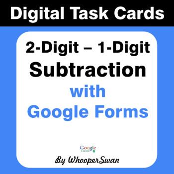 2-Digit - 1-Digit Subtraction - Interactive Digital Task Cards - Google Forms