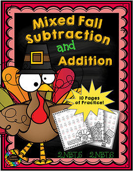 2 Digit Addition-2 Digit Subtraction Mixed Practice Fall Themed