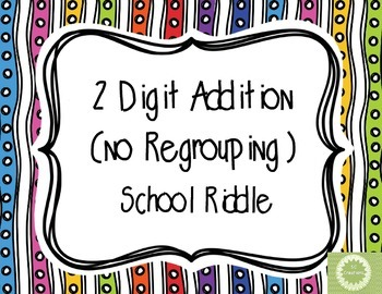 2 Digit Addition Back to School Riddle (no regrouping)