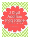 2-Digit Addition Brag Badge (with & without regrouping)