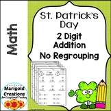 2 Digit Addition No Regrouping No-Prep Worksheets St. Patr