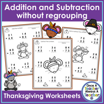2-Digit Addition & Subtraction without Regrouping Worksheets • Thanksgiving Mice