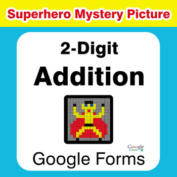 2-Digit Addition - Superhero Mystery Picture - Google Forms
