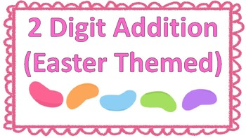 2-Digit Addition Task Cards (Easter Themed)