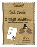 2 Digit Addition Thanksgiving Task Cards:  Turkey Theme