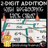 2-Digit Addition WITH Regrouping Task Cards (Birthday Theme)