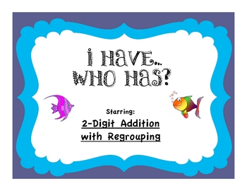 2 Digit Addition With Regrouping I have...Who has? Game!