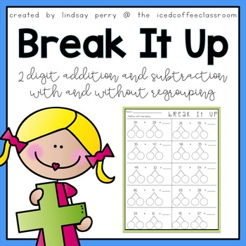 2 Digit Addition and Subtraction Break It Up