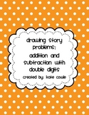 2 Digit Addition and Subtraction-Create Your Own Story Problems!
