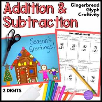 2 Digit Addition and Subtraction Gingerbread House Craftivity Glyph