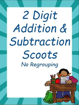 2 Digit Addition and Subtraction Scoots No Regrouping