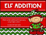 2 Digit Addition with Regrouping {Christmas - Elf}