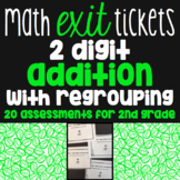 2 Digit Addition with Regrouping Exit Tickets - 20 Assessm