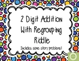 2 Digit Addition with Regrouping Riddle (winter themed)