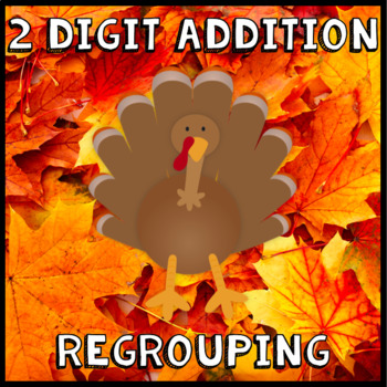 2 Digit Addition with Regrouping - Thanksgiving, Fall, Autumn Math - 2nd Grade