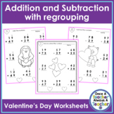 2 - Digit Addition & Subtraction with Regrouping Worksheets • Valentine's Day