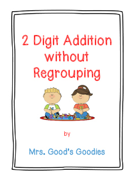 2 Digit Addition without Regrouping NO PREP!