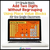 2 Digit Addition without Regrouping Using Place Value for the Google Classroom