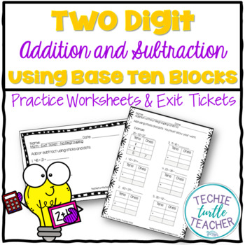 2-Digit Addition/Subtraction (with & without regrouping) - Using Base Ten Blocks
