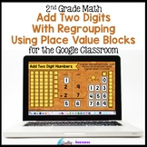 2 Digit Addition with Regrouping Using Place Value for the Google Classroom