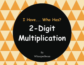 2-Digit Multiplication - I Have, Who Has