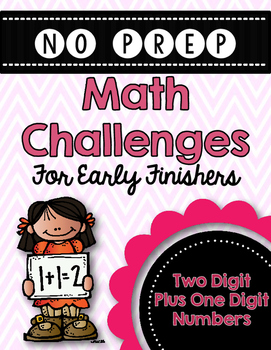2 Digit Plus 1 Digit Math Challenges for Early Finishers