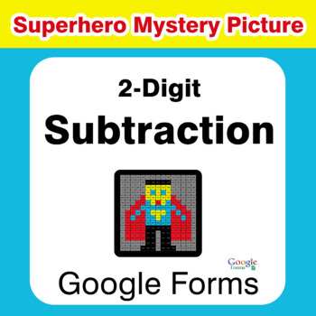 2-Digit Subtraction - Superhero Mystery Picture - Google Forms