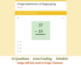 2 Digit Subtraction w/ Regrouping-Google Form Quiz (Auto-Grading, Editable)