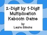 2-Digit by 1-Digit Multiplication Kaboom