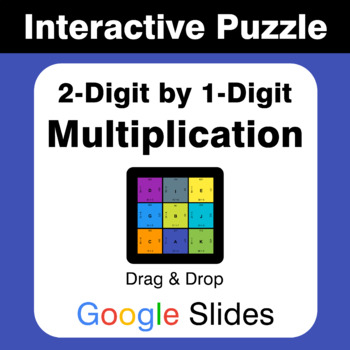 2-Digit by 1-Digit Multiplication - Puzzles with GOOGLE Slides