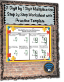 2 Digit by 1 Digit Multiplication Step by Step Worksheet (w/ Practice Template)