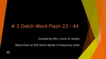 #2 Dolch Word Flash 23 - 44 PowerPoint Slideshow