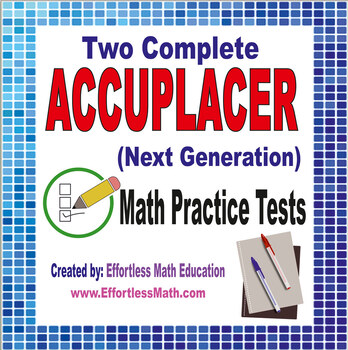 2 Full-Length Accuplacer Next Generation Math Practice ...