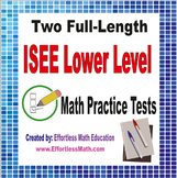 2 Full-Length ISEE Lower  Level Math Practice Tests
