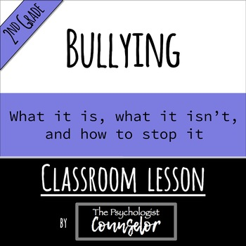 2 Gr. Bullying Lesson - What it is, what it isn't, and how to stop it