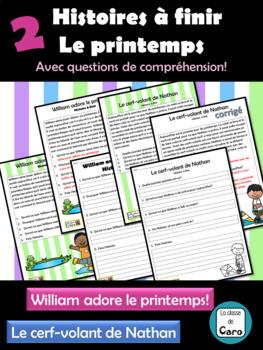 2 Histoires à finir - PRINTEMPS - avec questions de compréhension - French - FSL