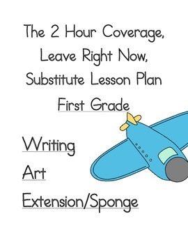 2 Hour No Prep Substitute Lesson Plan, First Grade, Set 3 Writing/Art